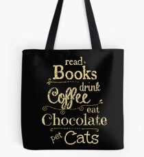 read books, drink coffee, eat chocolate, pet cats Tote Bag