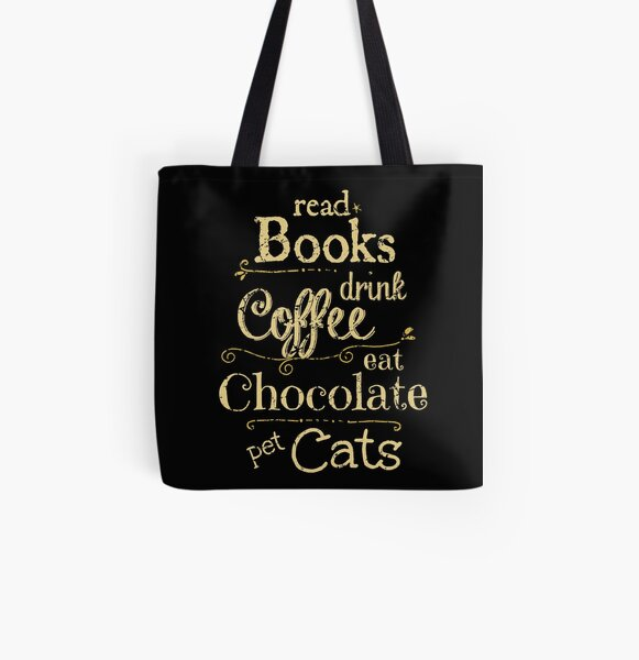 read books, drink coffee, eat chocolate, pet cats All Over Print Tote Bag