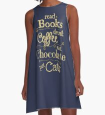 read books, drink coffee, eat chocolate, pet cats A-Line Dress