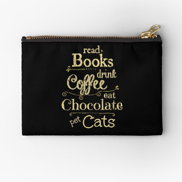 read books, drink coffee, eat chocolate, pet cats Zipper Pouch