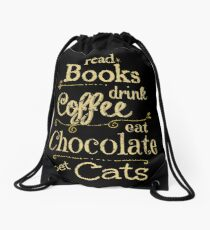 read books, drink coffee, eat chocolate, pet cats Drawstring Bag