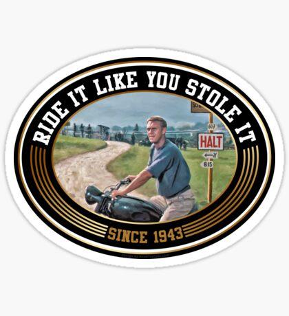 Steve McQueen - Ride It Like You Stole It T-Shirt Sticker