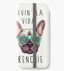 Livin' la vida Frenchie iPhone Wallet/Case/Skin