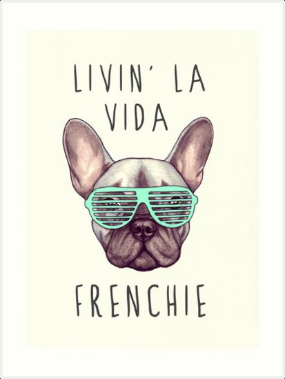 Livin' la vida Frenchie by PaperTigressArt