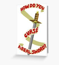 How Do You Curse A Real Sword? Greeting Card