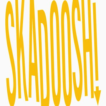 Skadoosh! by ozre