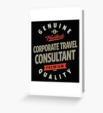 Corporate Travel Consultant Greeting Card