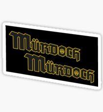 Murdoch Murdoch Sticker