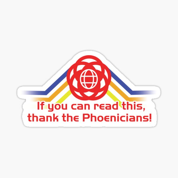 Thank the Phoenicians! Sticker