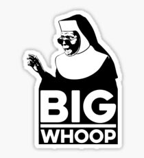 Big Whoop Sticker