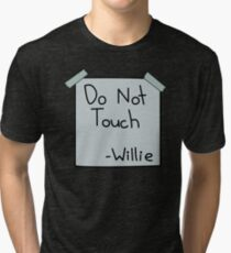 Do Not Touch - Willie Tri-blend T-Shirt