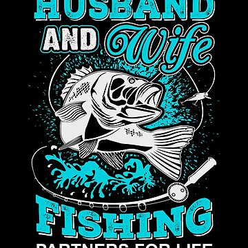 Couples Fishing T-Shirt - Husband and Wife Fishing Partners for Life by KingoftheRoad