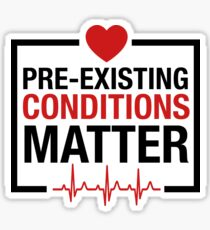 Pre-Existing Conditions Matter Healthcare T-Shirt Sticker