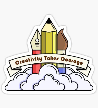Creativity Takes Courage Sticker