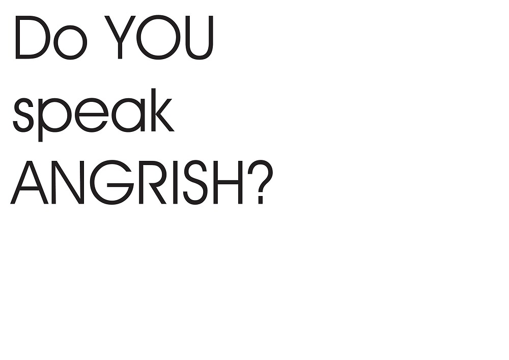 Do you speak angrish? by hitme
