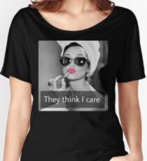 They Think I Care Women's Relaxed Fit T-Shirt