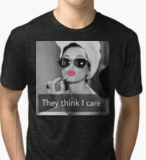 They Think I Care Tri-blend T-Shirt