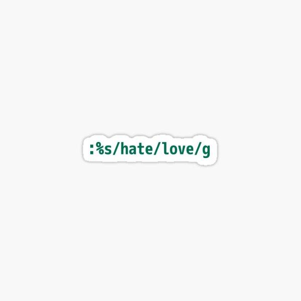 Replace Hate with Love - Peaceful vi/Vim Geek Green Design Sticker
