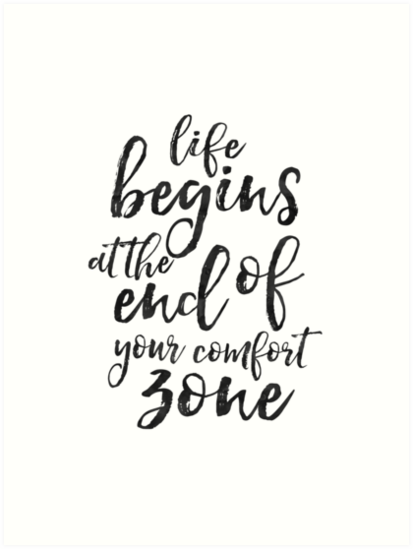 Life Begins At The End Of Your Comfort Zonemotivational Quote