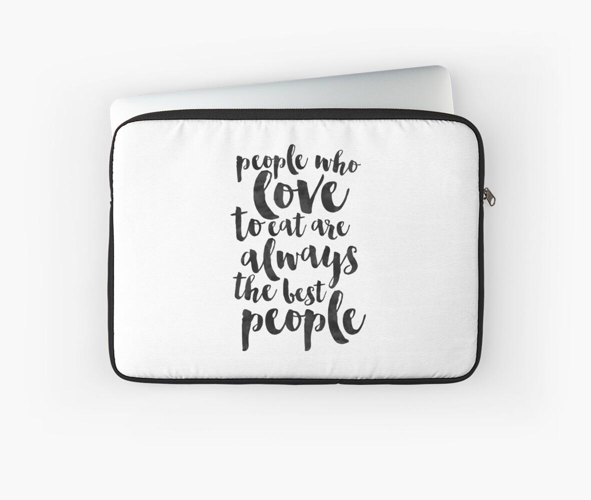 Fundas para portátil «Las personas que aman comer son siempre las ...