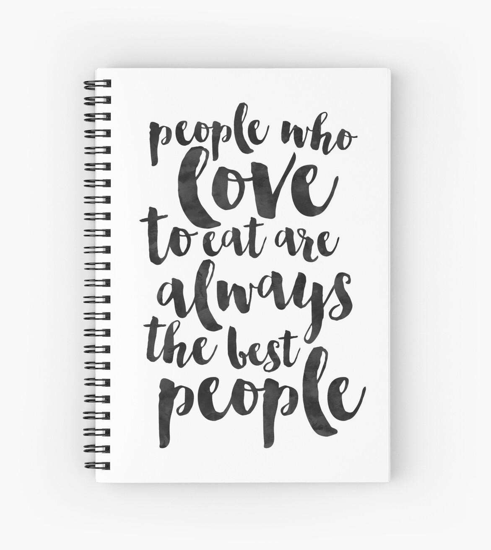 Cuadernos de espiral «Las personas que aman comer son siempre las ...