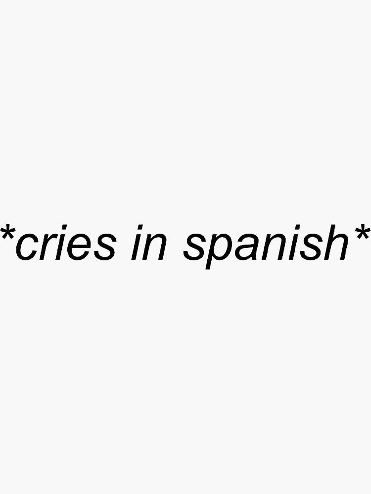 weint auf spanisch von mkaythen
