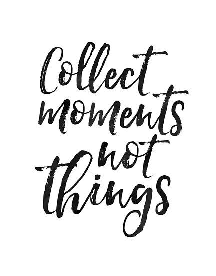 Sammeln Sie Momente Nicht Dinge, Familie Zeichen, Hochzeit Zitat, Jubiläum  Print, Genießen