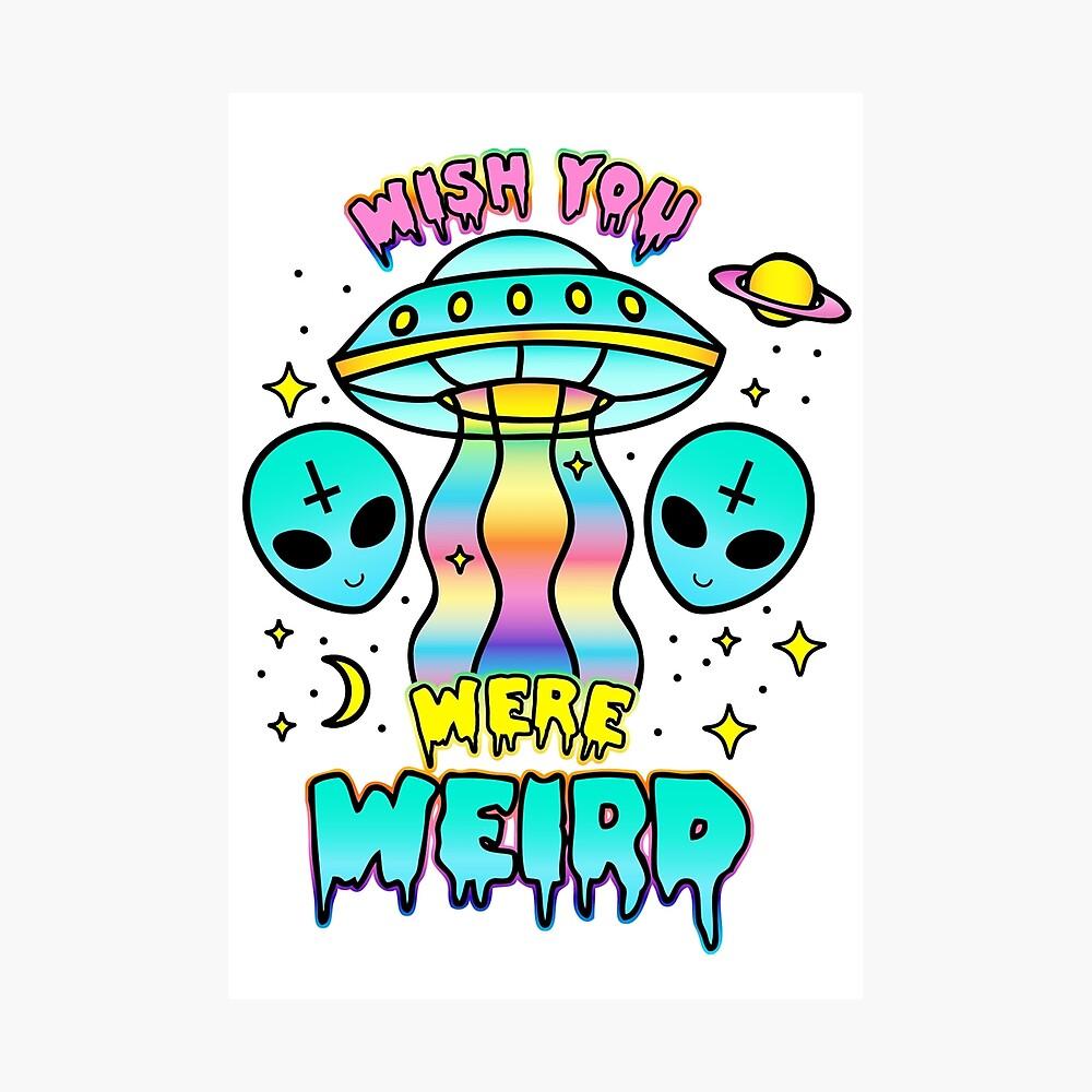 Wish You Were Weird Photographic Print