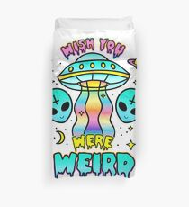 Wish You Were Weird Duvet Cover