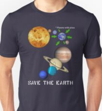 Save the Earth, It has Pizza - Climate Change T-Shirt