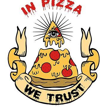 Auf Pizza vertrauen wir von amygrace