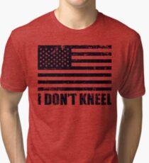 I Don't Kneel - I Stand For The Flag  Tri-blend T-Shirt
