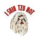 I Shih Tzu Not by Amy Grace