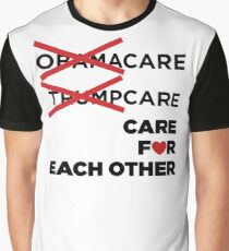 OObamacare Trumpcare Care for Each Other Healthcare T-Shirt Graphic T-Shirt