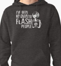 I've Been Known To Flash People Pullover Hoodie
