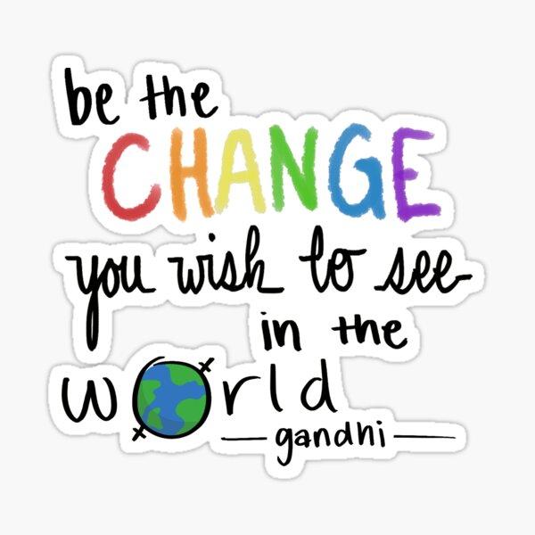 Be the change - Gandhi Sticker