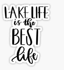 Lake Life is the Best Life Black & White Sticker