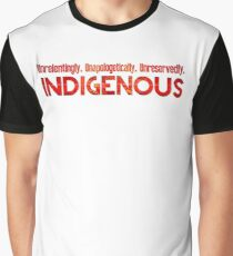 Unapologetically Indigenous Graphic T-Shirt