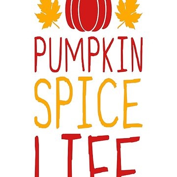 Pumpkin Spice Life by HerbRe