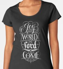 Joy to the World, the Lord is Come - Christian Religious Christmas Carol Chalkboard Lettering Women's Premium T-Shirt