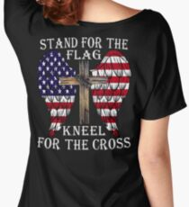 STAND FOR THE FLAG KNEEL FOR THE CROSS Women's Relaxed Fit T-Shirt