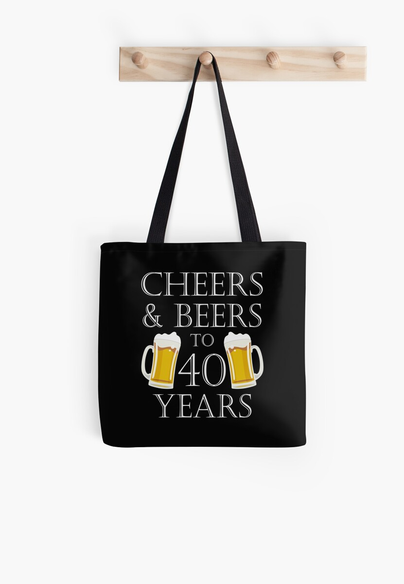 Cheers And Beers To 40 Years 40th Birthday Gift By Blazesavings