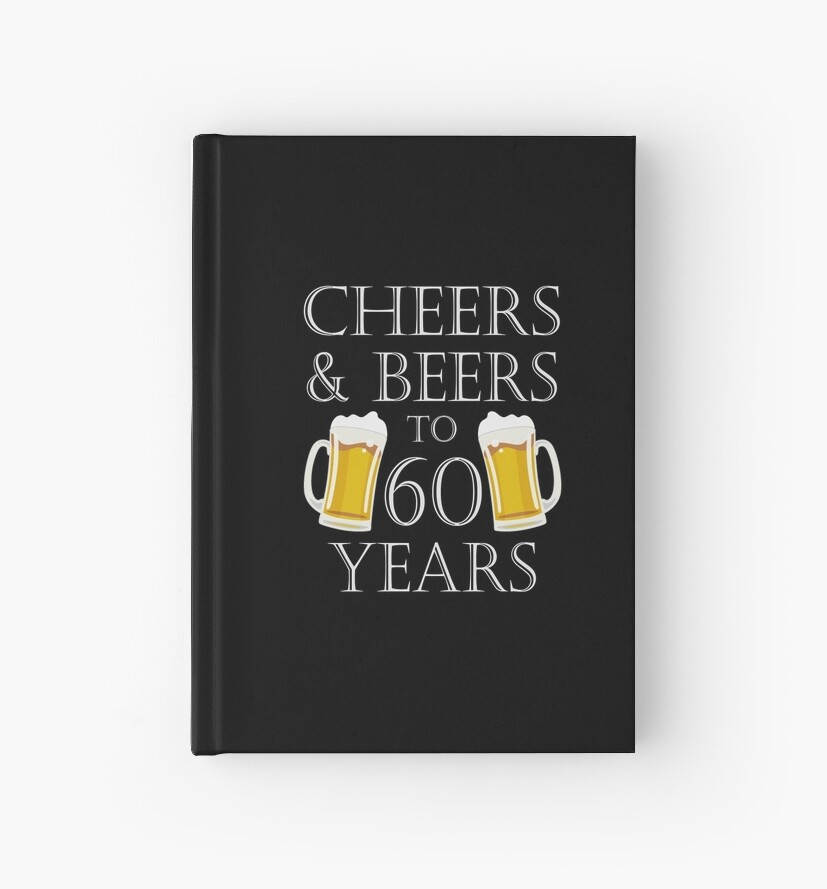 Cheers And Beers To 60 Years 60th Birthday Gift By Blazesavings