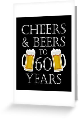 Cheers And Beers To 60 Years 60th Birthday Gift