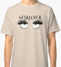 WHATEVER(LIGHT GREEN EYES) Classic T-Shirt
