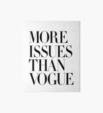 More Issues Than Vogue Art Board