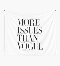 More Issues Than Vogue Wall Tapestry