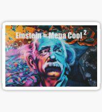 EINSTEIN = MEGA COOL 2 Sticker