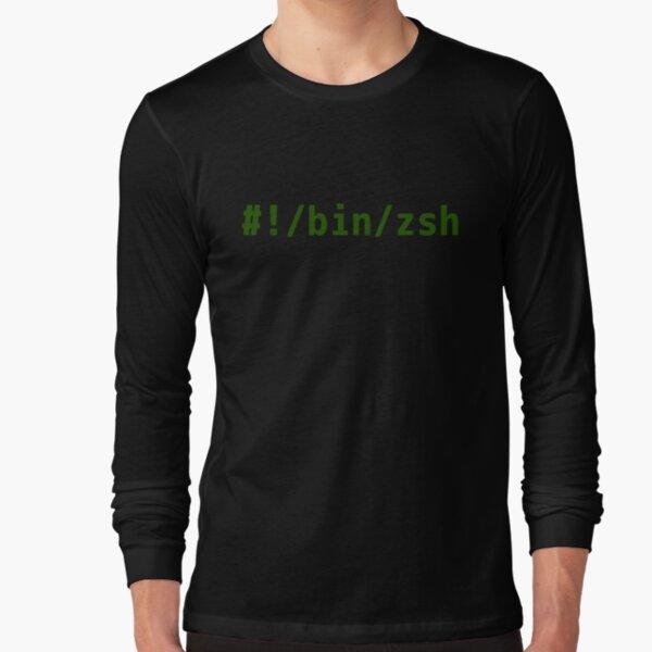 Hashbang /bin/zsh - Command Line Hacker Design - Green Text Long Sleeve T-Shirt