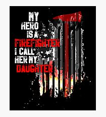 Support For A Firefighter Daughter Gift Photographic Print